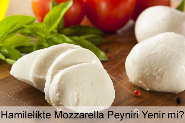 Hamilelikte (Gebelikte) Mozzarella Peyniri Yenir mi?