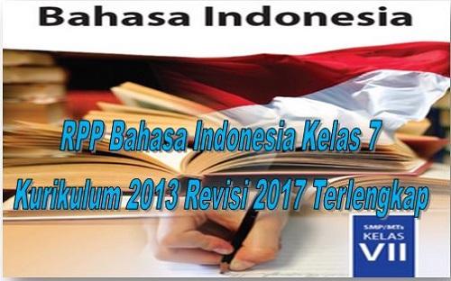 RPP Bahasa Indonesia Kelas 7 Kurikulum 2013 Revisi 2017 Terlengkap