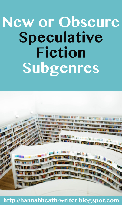 New or Obscure Speculative Fiction Subgenres - A Guest Post by J.E. Purrazzi