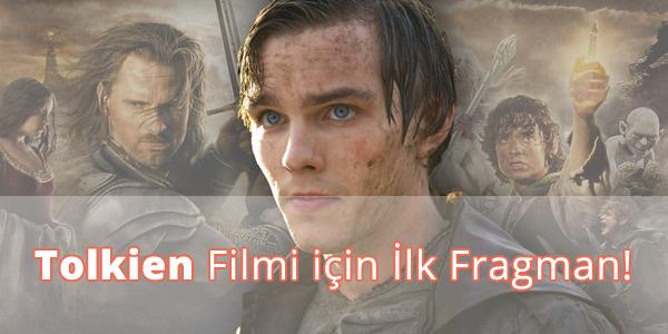 Tolkien Filmi için İlk Fragman Yayımlandı (Video)