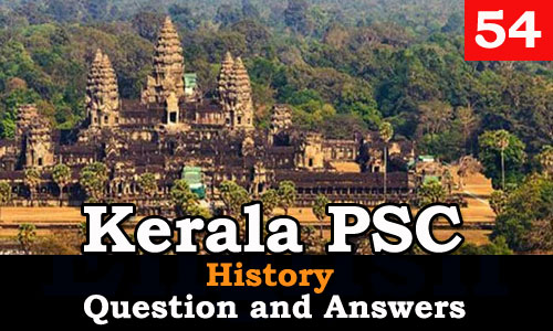 Kerala PSC History Question and Answers - 54