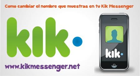 Como cambiar el nombre que muestras en tu Kik Messenger