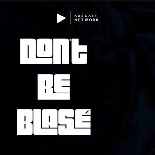 Don't be Blasé