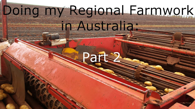 Doing my Regional Farmwork in Australia: Part 2