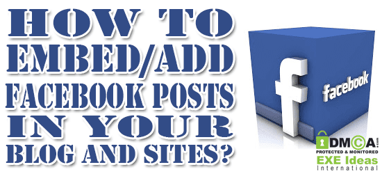 How To Embed/Add Live Facebook Posts In Your Blog And Sites?
