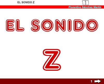 http://www.ceiploreto.es/sugerencias/cplosangeles.juntaextremadura.net/web/curso_3/lengua/sonido_z_3/sonido_z_3.html