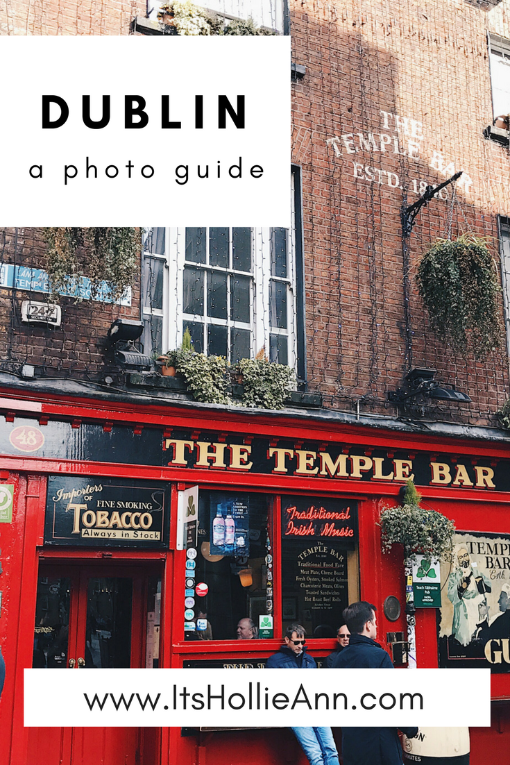 A Photo Travel Guide To Dublin