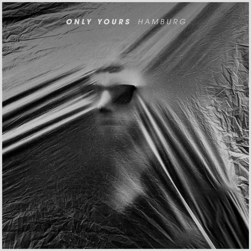 Only Yours Unveil New Single 'Hamburg'