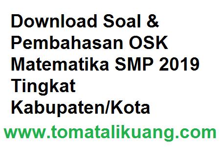 pembahasan soal osk matematika smp 2019 kabupaten kota; tomatalikuang.com