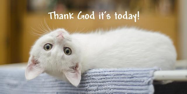Cerita inspirasi:Thanks God It's Today!