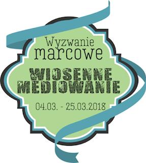 http://blog.przyda-sie.pl/wyzwanie-marcowe-wiosenne-mediowanie/