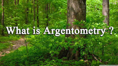 What is Argentometry ?