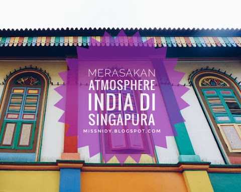 Merasakan Atmosphere India di Singapura