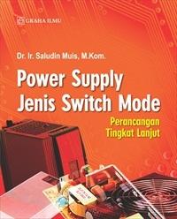 Power Supply Jenis Switch Mode; Perancangan Tingkat Lanjut