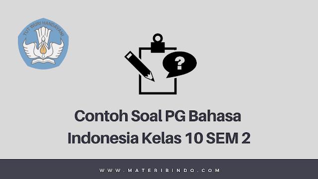 Contoh Soal PG Bahasa Indonesia Kelas X Semester 2 K13 dan Jawabannya