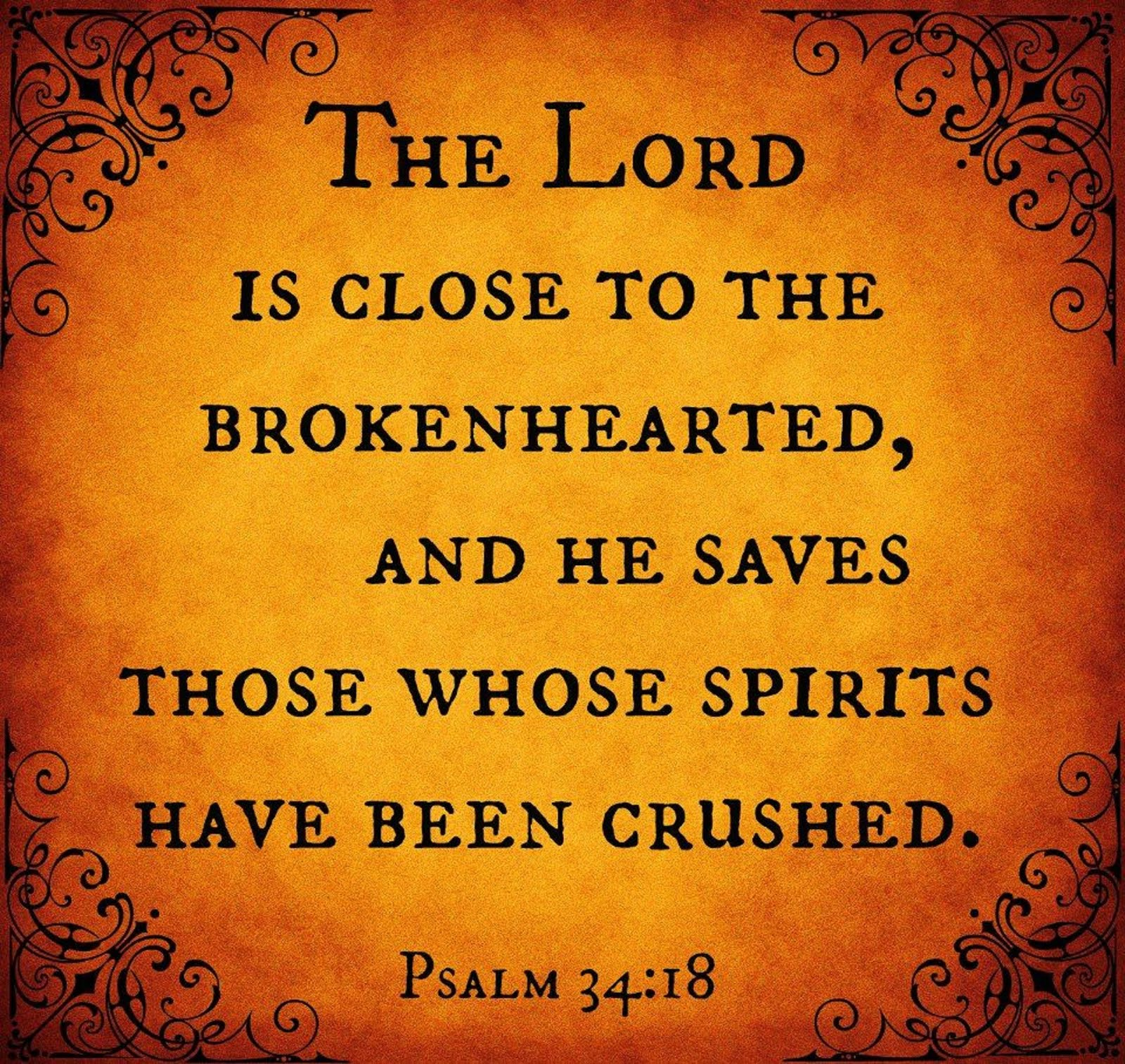 THE LORD IS CLOSE TO THE BROKEN HEARTED