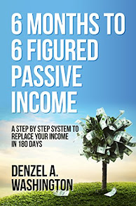 6 Months To 6 Figured Passive Income - 5 July