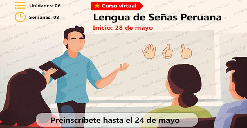 PERUEDUCA: Curso Virtual de Lengua de Señas Peruana [INSCRIPCIONES HASTA EL 24 MAYO] www.perueduca.pe