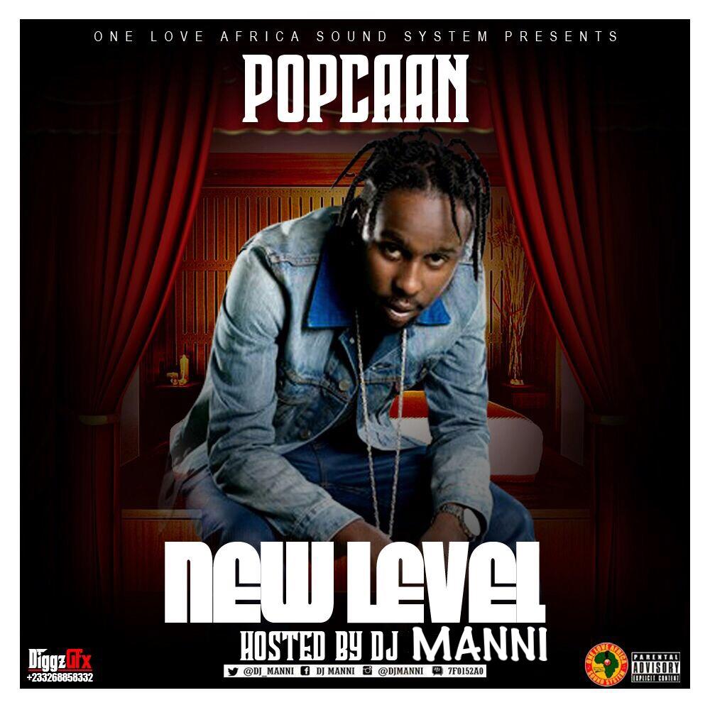 DANCEHALL MIXTAPE: DJ MANNI - POPCAAN [New Level Mixtape
