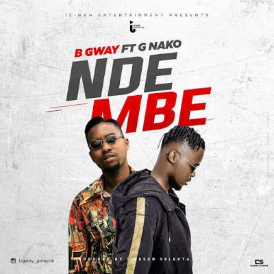 New Song from B Gway Ft. G Nako. The song titled as Ndembe. Enjoy Listen and Download New Mp3 Songs.