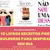 30 Livros escritos por mulheres para inspirar o seu dia