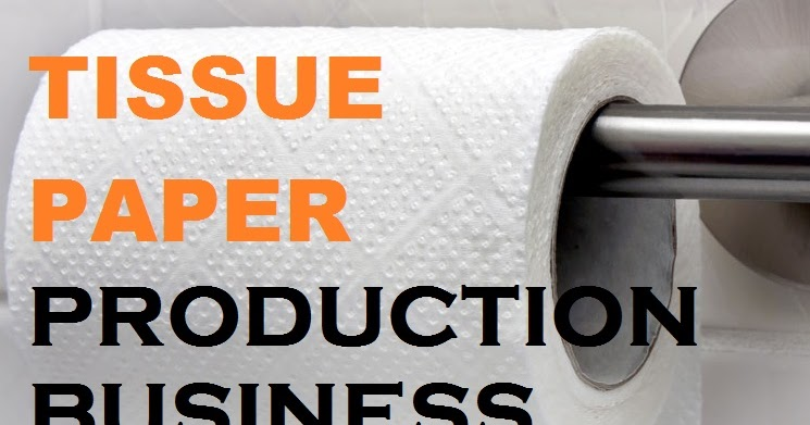toilet roll production business plan