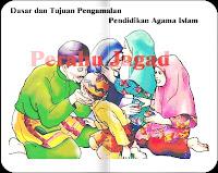 Dasar dan Tujuan Pengamalan Pendidikan Agama Islam