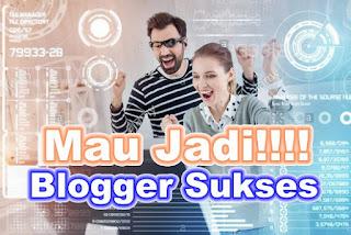 Cara Menjadi Blogger Sukses dan Terkenal