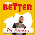 IF E BETTER by UK FIKIDON