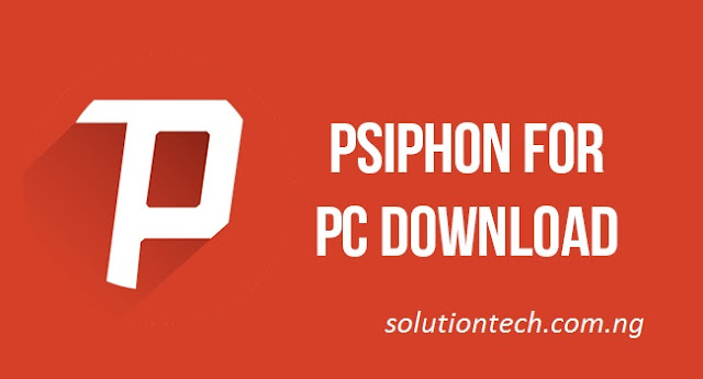 Download Psiphon 3 for PC Windows 7/8/8.1/10 or XP Laptops