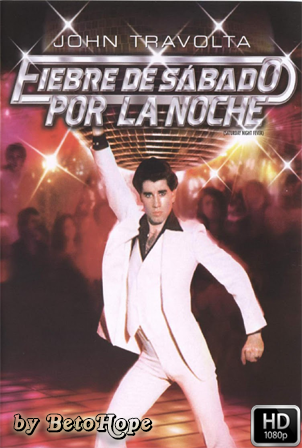 Fiebre De Sabado Por La Noche [1080p] [Latino-Ingles] [MEGA]