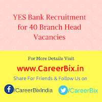 YES Bank Recruitment for 40 Branch Head Vacancies