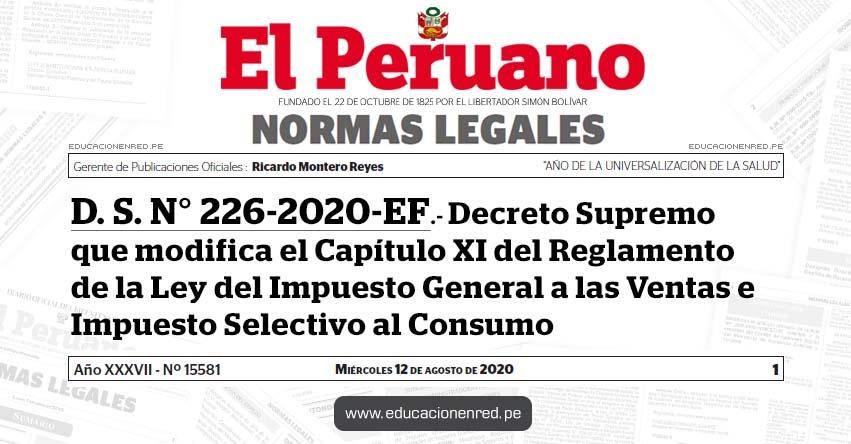 D. S. N° 226-2020-EF.- Decreto Supremo que modifica el Capítulo XI del Reglamento de la Ley del Impuesto General a las Ventas e Impuesto Selectivo al Consumo