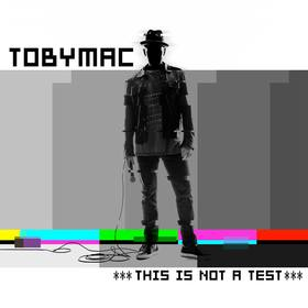 "TobyMac's ""This is Not a Test"" is available for pre-sale."
