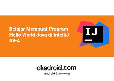 Belajar Membuat dan Menjalankan Program Hello World Java di dan Menggunakan IntelliJ IDEA