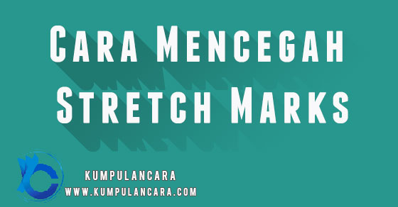 9 Cara Mencegah Stretch Marks