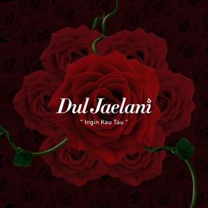Dul Jaelani - Ingin Kau Tau