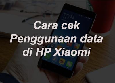 Cara Cek Penggunaan Kuota Data Internet di HP Xiaomi 8