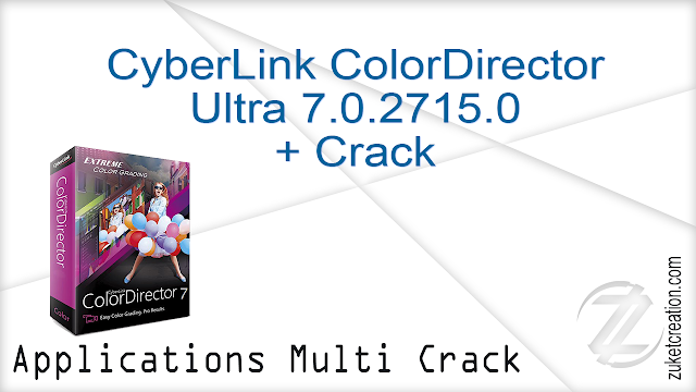 CyberLink ColorDirector Ultra 7.0.2715.0 + Crack   | 175 MB
