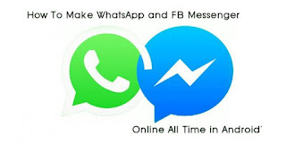 How to Make WhatsApp and FB Messenger Online All the time In Android
