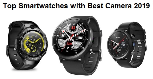 Top Smartwatches with Best Camera 2019