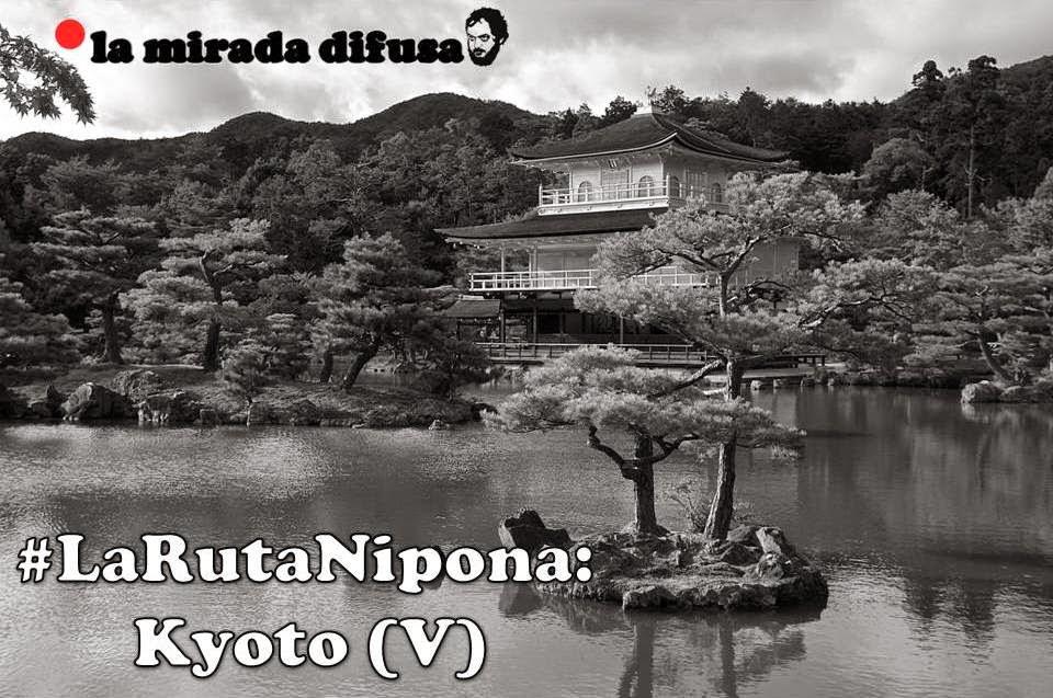 LA RUTA NIPONA: KYOTO (V) - KINKAKU-JI Y PONTOCHO