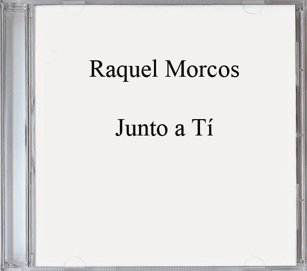 Raquel Morcos-Junto a Tí-