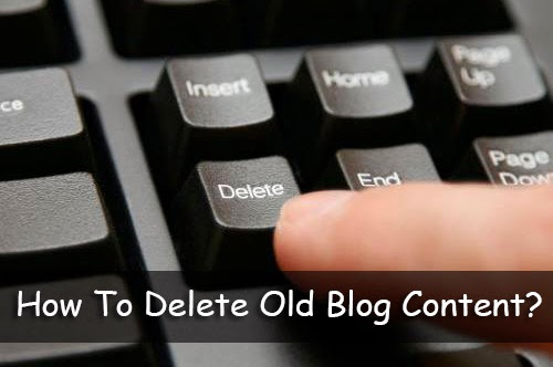 How To Delete Old Blog Content?