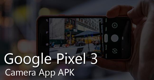 Google Pixel 3 Apps Apk - Premium Android