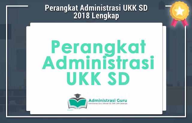 Perangkat Administrasi UKK SD 2018 Lengkap
