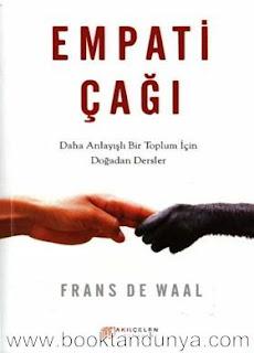 Frans De Waal - Empati Çağı - Daha Anlayışlı Bir Toplum için Doğadan Dersler