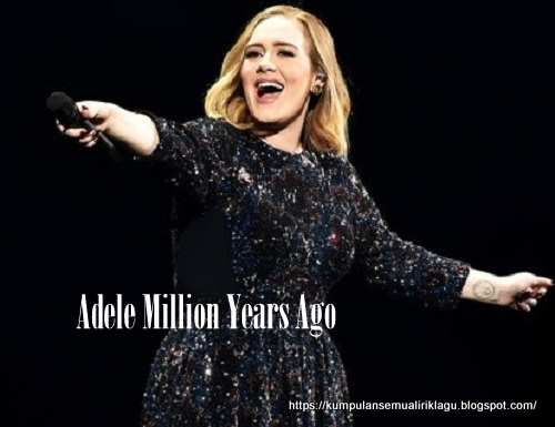 Adele Million Years Ago