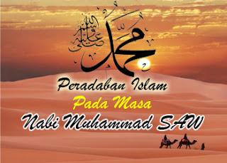 Peradaban Islam Pada Masa Nabi Muhammad