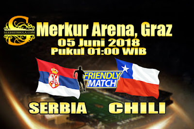 JUDI BOLA DAN CASINO ONLINE - PREDIKSI PERTANDINGAN PERSAHABATAN SERBIA VS CHILI 05 JUNI 2018